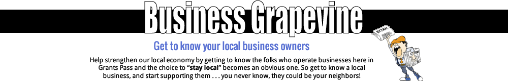"Get to know your local business owners. Help strengthen our local economy by getting to know the folks who operate businesses here in Grants Pass and the choice to ""stay local"" becomes an obvious one. So get to know a local business, and start supporting them... you never know, they could be your neighbors!"